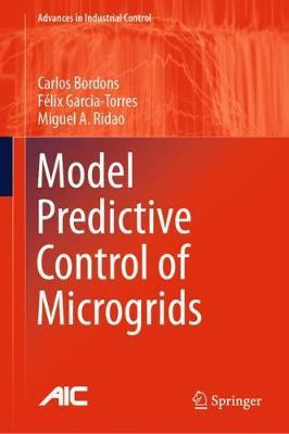 Model Predictive Control of Microgrids by Carlos Bordons