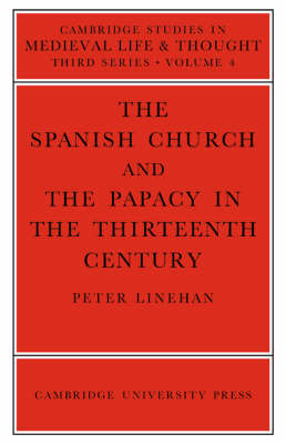 The Spanish Church and the Papacy in the Thirteenth Century by Peter Linehan image