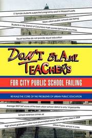 Don't Blame Teachers for City Public School Failing by Dr. Justin Liu image