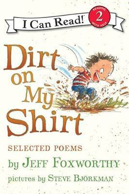 Dirt on My Shirt: Selected Poems by Jeff Foxworthy