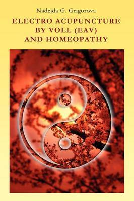 Electro Acupuncture by Voll (Eav) and Homeopathy by Nadejda G. Grigorova