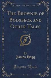 The Brownie of Bodsbeck and Other Tales, Vol. 2 of 2 (Classic Reprint) by James Hogg