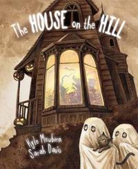 House on the Hill by Kyle Mewburn