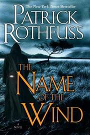 The Name of the Wind (Kingkiller Chronicle #1) by Patrick Rothfuss