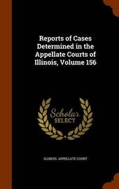 Reports of Cases Determined in the Appellate Courts of Illinois, Volume 156 image