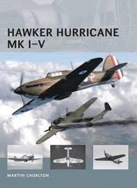 Hawker Hurricane Mk I-V by Martyn Chorlton