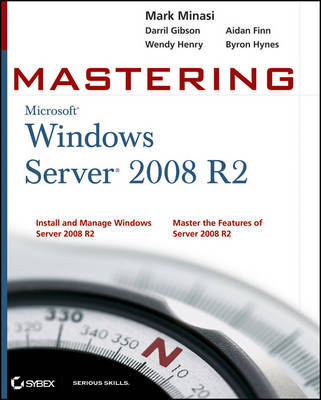 Mastering Microsoft Windows Server 2008 R2 by Mark Minasi
