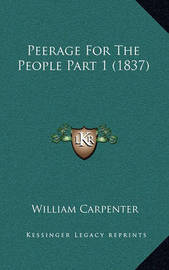 Peerage for the People Part 1 (1837) by William Carpenter