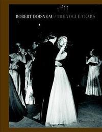 Robert Doisneau: The Vogue Years by Robert Doisneau