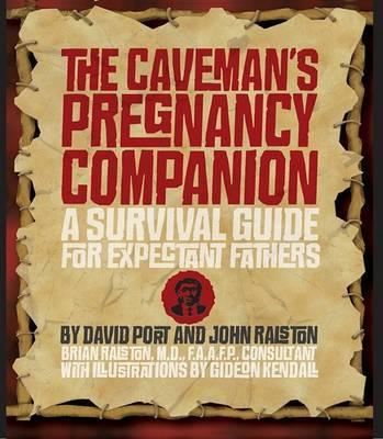The Caveman's Pregnancy Companion by David Port