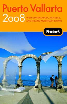 Fodor's Puerto Vallarta: 2008 by Fodor Travel Publications image