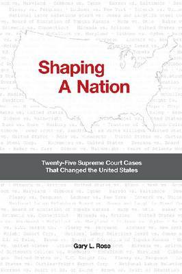 Shaping a Nation by Gary L. Rose