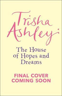 The House of Hopes and Dreams by Trisha Ashley