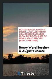 Notes from Plymouth Pulpit by Henry Ward Beecher
