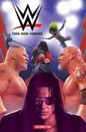 WWE: Then Now Forever Vol. 1 by Dennis Hopeless