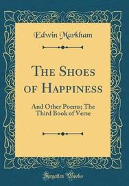 The Shoes of Happiness by Edwin Markham