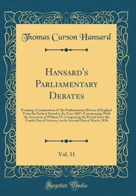 Hansard's Parliamentary Debates, Vol. 31 by Thomas Curson Hansard