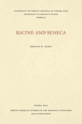 Racine and Seneca by Ronald W. Tobin