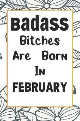 Badass Bitches Are Born In February by Tricori Series Birthday image