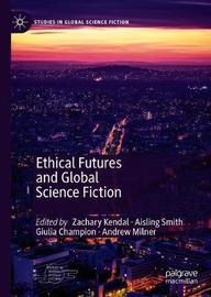 Ethical Futures and Global Science Fiction