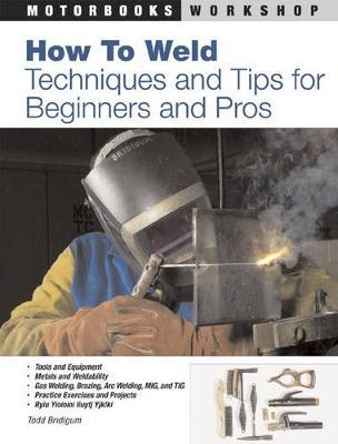 How to Weld by Todd Bridigum
