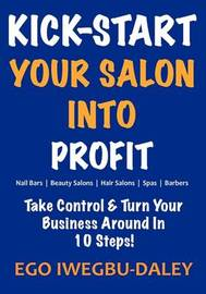 Kick-Start Your Salon Into Profit by Ego Iwegbu-Daley