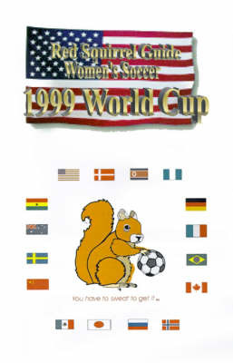 Red Squirrel Guide to Women's Soccer 1999 World Cup by uPUBLISH.com image