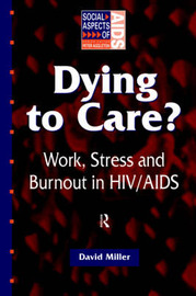 Dying to Care by David M Miller