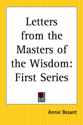 Letters from the Masters of the Wisdom: First Series