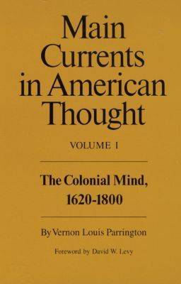 Main Currents in American Thought: v. 1 by Vernon Louis Parrington