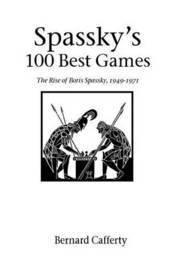 Spassky's 100 Best Games by Bernard Cafferty image