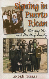 Signing in Puerto Rican - a Hearing Son and His Deaf Family by Andres Torres image