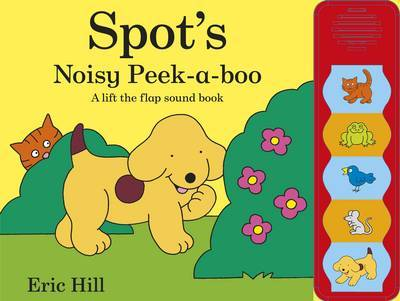 Spot's Noisy Peek-a-boo by Eric Hill