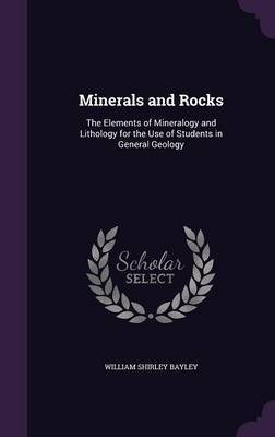 Minerals and Rocks by William Shirley Bayley image