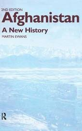Afghanistan - A New History by Martin Ewans