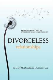 Divorceless Relationships by Gary, M. Douglas