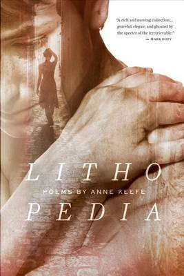 Lithopedia by Anne Keefe