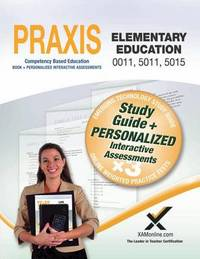 Praxis Elementary Education 0011, 5011, 5015 Book and Online by Sharon A Wynne