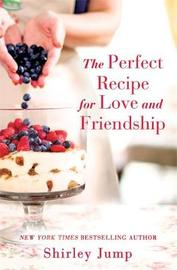 The Perfect Recipe for Love and Friendship by Shirley Jump image