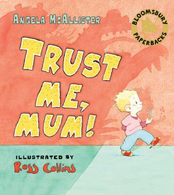 Trust Me, Mum! by Angela McAllister image