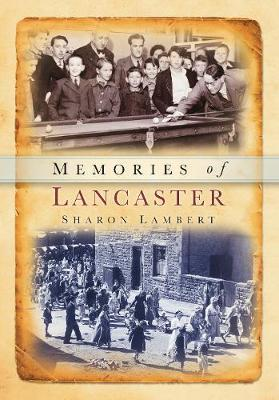 Memories of Lancaster by Andrew Lambert