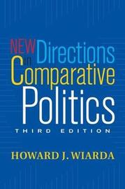 New Directions In Comparative Politics by Howard J Wiarda
