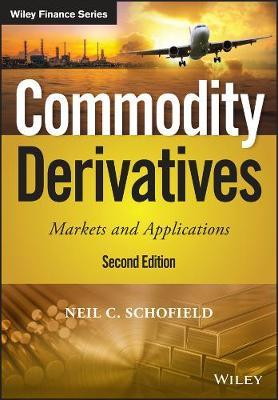 Commodity Derivatives by Neil C Schofield