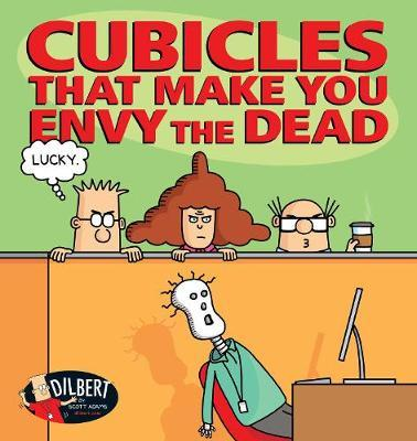 Cubicles That Make You Envy the Dead by Scott Adams