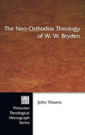 The Neo-Orthodox Theology of W. W. Bryden by John Vissers image