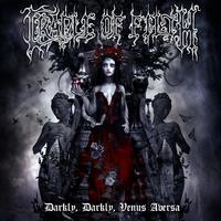 Darkly Darkly Venus Aversa by Cradle of Filth