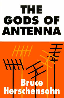 The Gods of Antenna by Bruce Herschensohn image