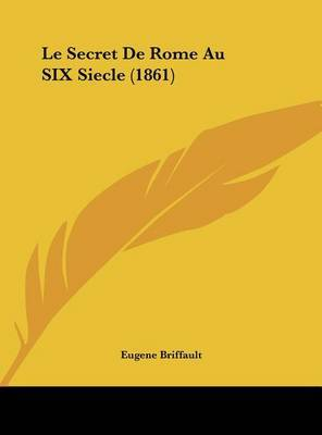 Le Secret de Rome Au Six Siecle (1861) by Eugene Briffault image