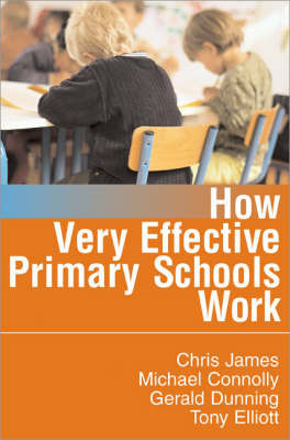 How Very Effective Primary Schools Work by Chris R. James