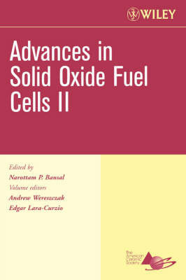 Advances in Solid Oxide Fuel Cells II, Ceramic Engineering and Science Proceedings, Cocoa Beach